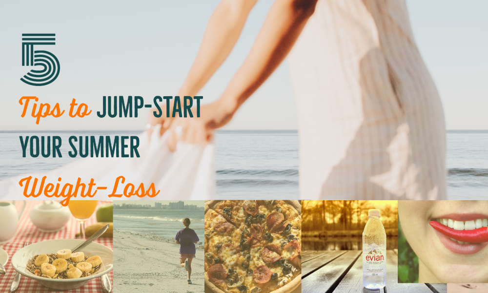5 Tips to Jump-Start Your Summer Weight-Loss